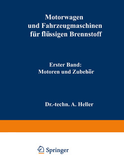 Motorwagen und Fahrzeugmaschinen für flüssigen Brennstoff von Heller,  A.