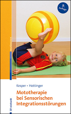 Mototherapie bei Sensorischen Integrationsstörungen von Hottinger-Nickel,  Cornelia, Kesper,  Gudrun