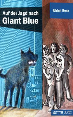 Motte und Co Band 2: Auf der Jagd nach Giant Blue von Renz,  Ulrich