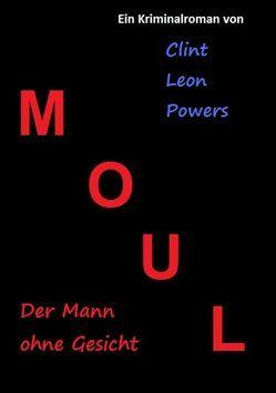 Moul – Der Mann ohne Gesicht von Powers,  Clint L