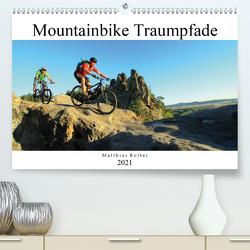 Mountainbike Traumpfade (Premium, hochwertiger DIN A2 Wandkalender 2021, Kunstdruck in Hochglanz) von Rotter,  Matthias