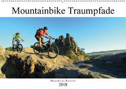 Mountainbike Traumpfade (Wandkalender 2018 DIN A2 quer) von Rotter,  Matthias