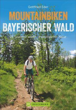 Mountainbiken Bayerischer Wald von Eder,  Gottfried