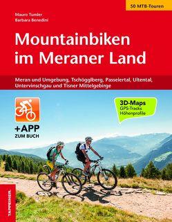 Mountainbiken im Meraner Land von Benedini,  Barbara, Tumler,  Mauro