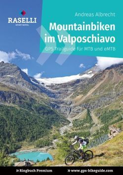 Mountainbiken im Valposchiavo – Ringbuch Premium von Albrecht,  Andreas