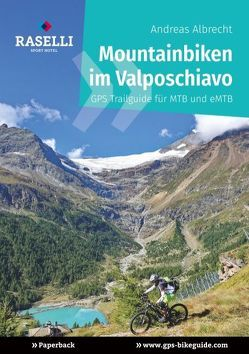 Mountainbiken im Valposchiavo von Albrecht,  Andreas