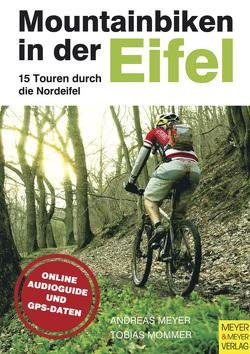Mountainbiken in der Eifel von Meyer,  Andreas, Mommer,  Tobias