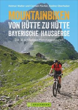 Mountainbiken von Hütte zu Hütte Bayerische Hausberge von Oberhuber,  Nadine, und Frau Carmen Fischer,  Helmut Walter