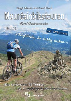 Mountainbiketouren fürs Wochenende Band I von Hartl,  Frank, Wenzl,  Birgit