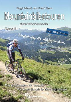 Mountainbiketouren fürs Wochenende Band II von Hartl,  Frank, Wenzl,  Birgit