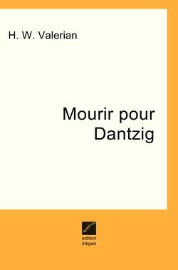 Mourir pour Dantzig von Valerian,  H. W.