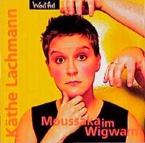 Moussaka im Wigwam von Lachmann,  Käthe