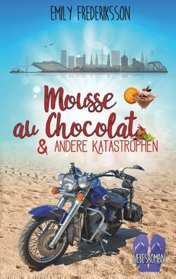 Mousse au Chocolat & andere Katastrophen von Frederiksson,  Emily