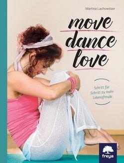 Move . Dance . Love von Lachowitzer,  Martina