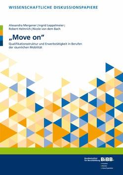 """""""Move on"""" von Bach,  Nicole von dem, Helmrich,  Robert, Leppelmeier Ingrid, Mergener,  Alexandra"""