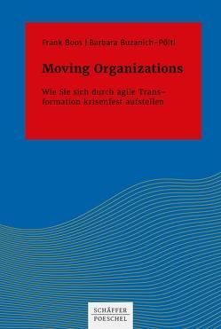 Moving Organizations von Boos,  Frank, Buzanich-Pöltl,  Barbara