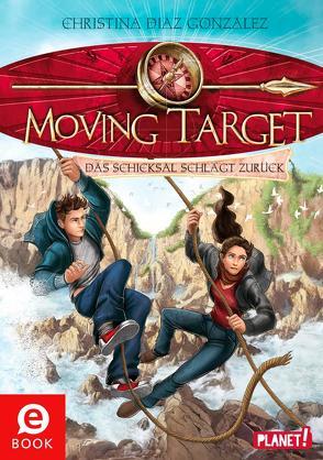 Moving Target 2: Das Schicksal schlägt zurück von Böhmert,  Frank, Diaz Gonzalez,  Christina, Korte,  Melanie