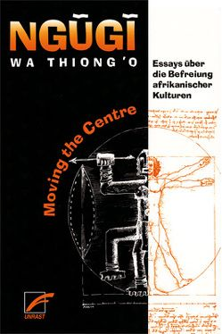 Moving The Centre von Ngugi wa Thiong'o, Rademacher,  Jörg