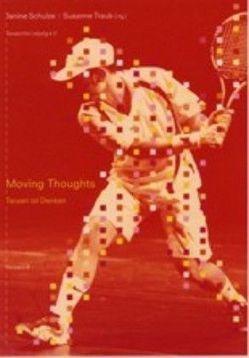 Moving Thougths von Schulze,  Janine