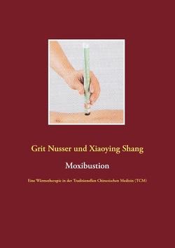 Moxibustion von Nusser,  Grit, Shang,  Xiaoying