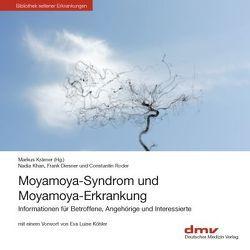 Moyamoya-Syndrom und Moyamoya-Erkrankung von Khan,  Diesner,  Roder, Köhler,  Eva Luise, Krämer,  Markus