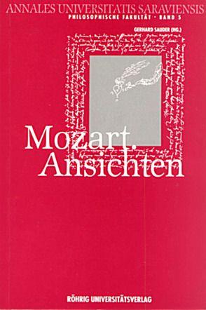 Mozart. Ansichten von Braun,  Werner, Hummel,  Gert, Sauder,  Gerhard, Schneider,  Reinhard, Stahl,  August, VomHofe,  Gerhard