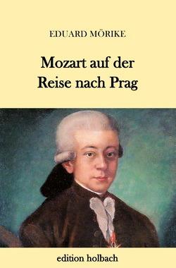 Mozart auf der Reise nach Prag von Mörike,  Eduard
