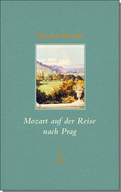 Mozart auf der Reise nach Prag von Koopmann,  Helmut, Mörike,  Eduard