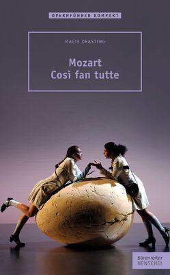 Mozart – Cosi fan tutte von Krasting,  Malte
