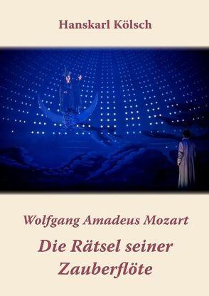 Mozart: Die Rätsel seiner Zauberflöte von Kölsch,  Hanskarl