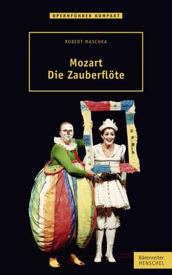 Mozart. Die Zauberflöte von Maschka,  Robert