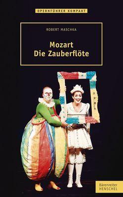 Mozart – Die Zauberflöte von Maschka,  Robert