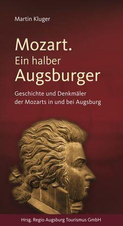 Mozart. Ein halber Augsburger von Kluger,  Martin