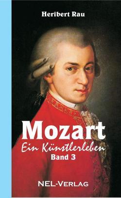 Mozart, ein Künstlerleben, Band 3 von Rau,  Heribert