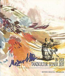 Mozart in der Tanzkultur seiner Zeit von Busch-Salmen,  Gabriele, Fink,  Monika, Gstrein,  Rainer, Mössmer,  Günter, Salmen,  Walter