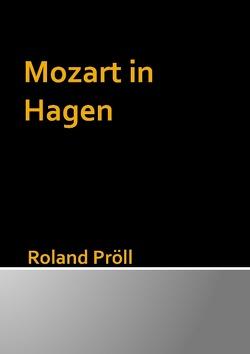 Mozart in Hagen von Pröll,  Roland