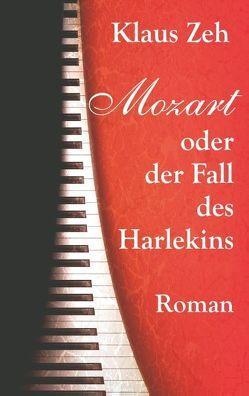 Mozart oder der Fall des Harlekins von Zeh,  Klaus