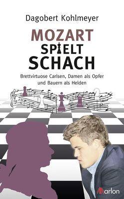 Mozart spielt Schach von Bastian,  Herbert, Kohlmeyer,  Dagobert