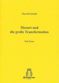 Mozart und die große Transformation von Schmid,  Harald