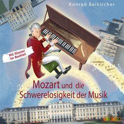 Mozart und die Schwerelosigkeit der Musik von Beikircher,  Konrad, Kaempfe,  Peter