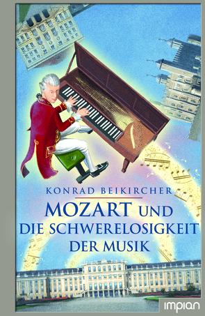 Mozart und die Schwerelosigkeit der Musik von Beikircher,  Konrad, Coenen,  Sebastian