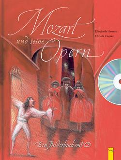 Mozart und seine Opern von Hewson,  Elisabeth, Unzner,  Christa