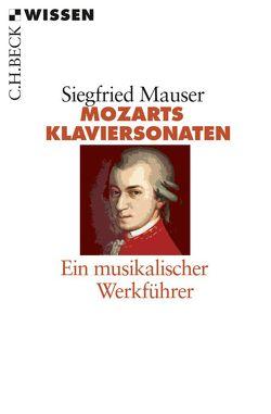 Mozarts Klaviersonaten von Mauser,  Siegfried