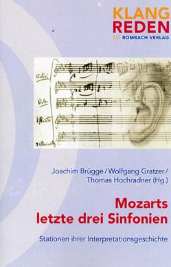 Mozarts letzte drei Sinfonien von Brügge,  Joachim, Gratzer,  Wolfgang, Hochradner,  Thomas