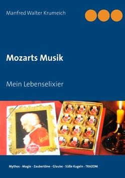 Mozarts Musik von Krumeich,  Manfred Walter