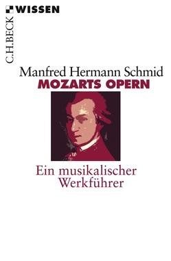Mozarts Opern von Schmid,  Manfred Hermann