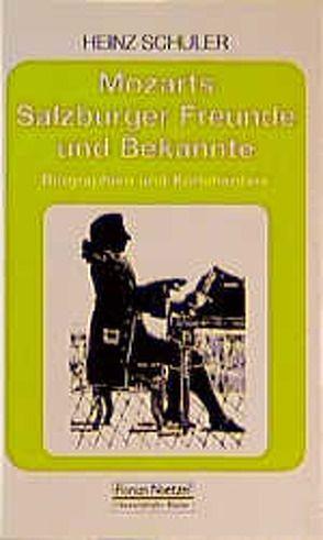 Mozarts Salzburger Freunde und Bekannte von Schaal,  Richard, Schuler,  Heinz