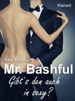 Mr. Bashful. Turbulenter, witziger Liebesroman – Liebe, Sex und Leidenschaft… von Schuchardt,  Edna