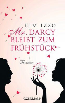 Mr. Darcy bleibt zum Frühstück von Heinzius,  Christine, Izzo,  Kim