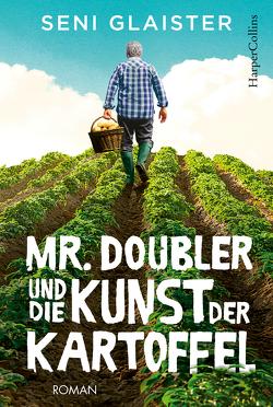 Mr. Doubler und die Kunst der Kartoffel von Glaister,  Seni, Walther,  Julia